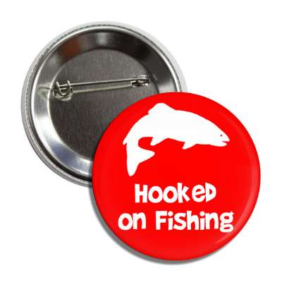 hooked on fishing fish silhouette button