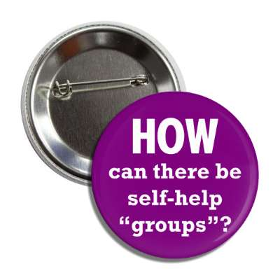how can there be self help groups button
