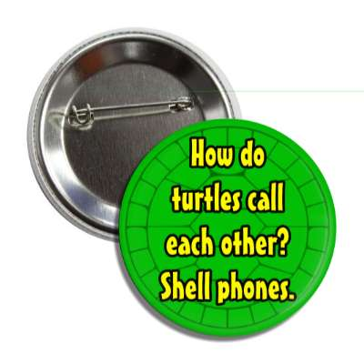how do turtles call each other shell phones button