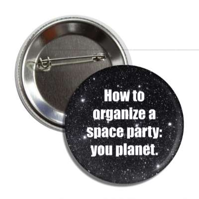 how to organize a space party you planet button