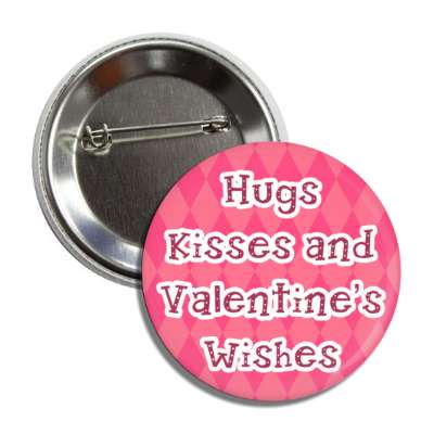 hugs and kisses and valentines wishes hot pink pattern button