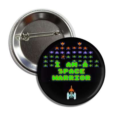 i am a space warrior galaxian button