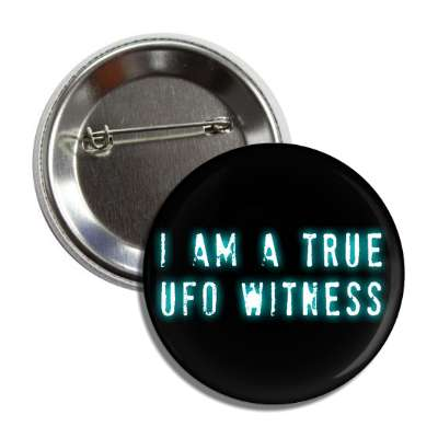 i am a true ufo witness stamp button