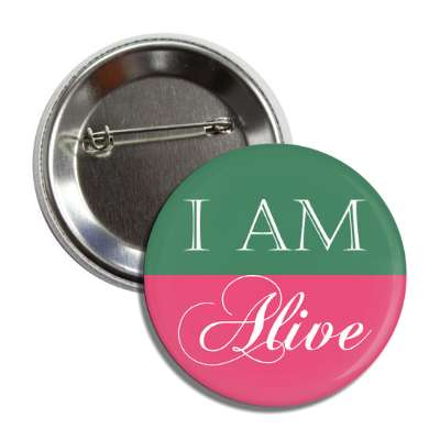 i am alive button