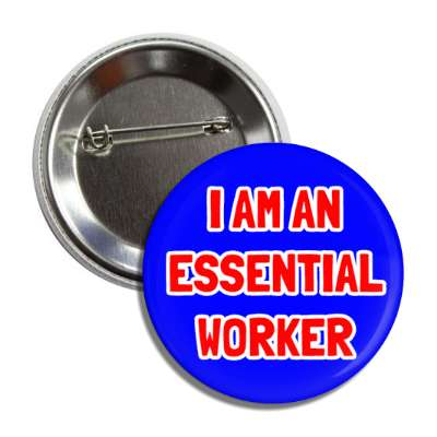 i am an essential worker blue button