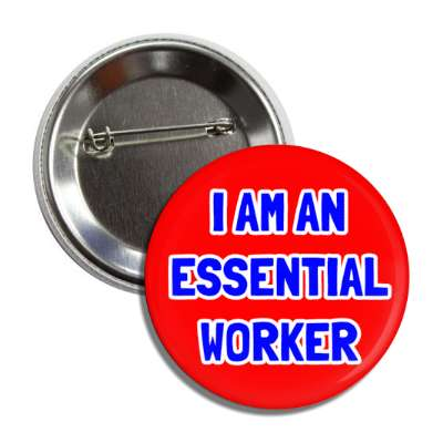 i am an essential worker red button