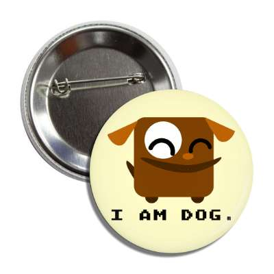 i am dog cartoon dog button