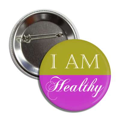 i am healthy button