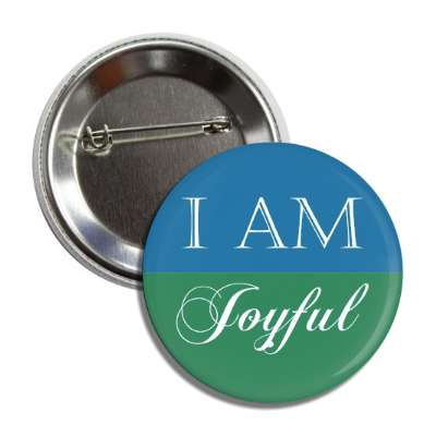i am joyful button