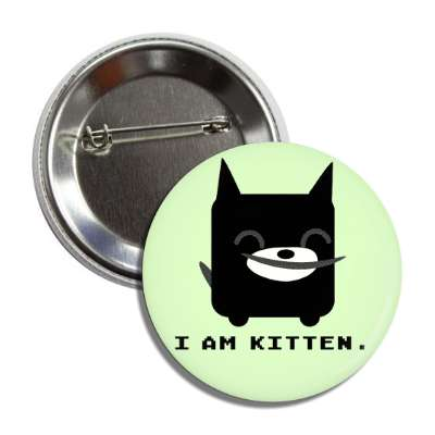i am kitten cute cartoon button