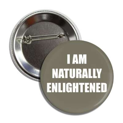 i am naturally enlightened button