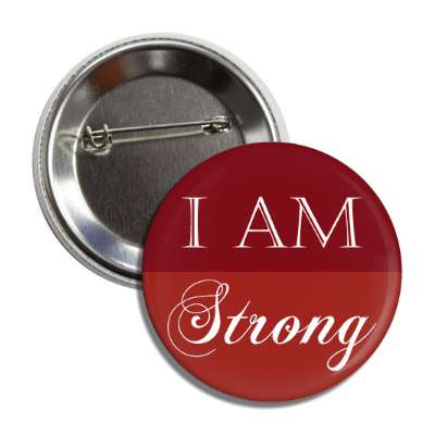 i am strong button