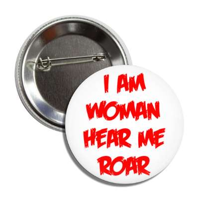 i am woman hear me roar red button
