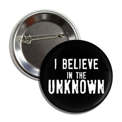 i believe in the unknown button