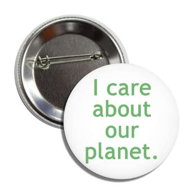 i care about our planet button