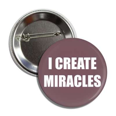 i create miracles button