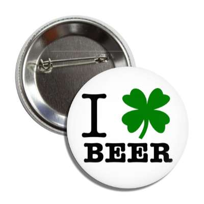 i four leaf clover beer button