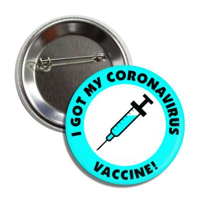 i got my coronavirus vaccine needle aqua button