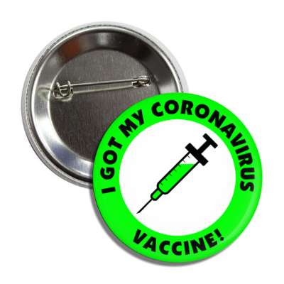 i got my coronavirus vaccine needle green button