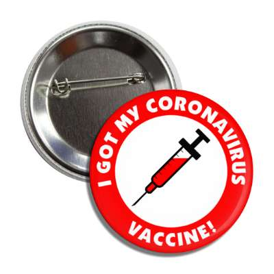 i got my coronavirus vaccine needle red button