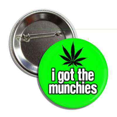 i got the munchies weed leaf silhouette button
