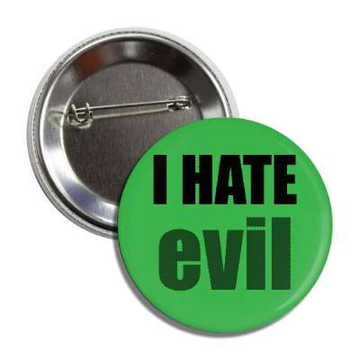 i hate evil button