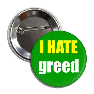 i hate greed button