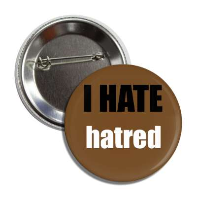 i hate hatred button