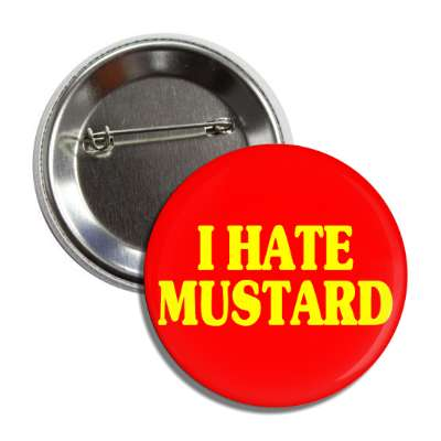 i hate mustard button
