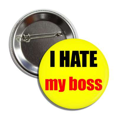 i hate my boss button