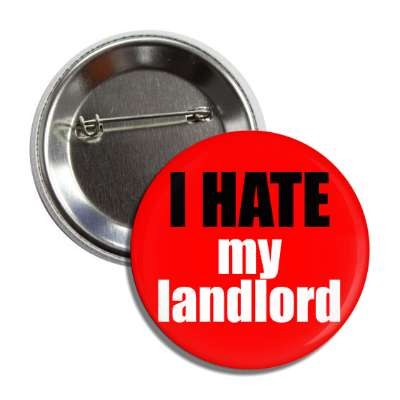 i hate my landlord button