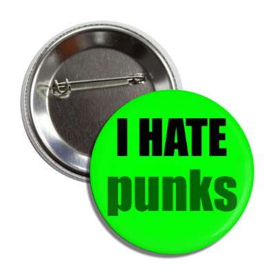 i hate punks button