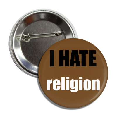 i hate religion button