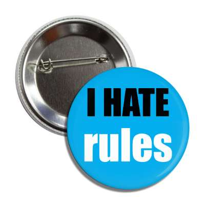 i hate rules button