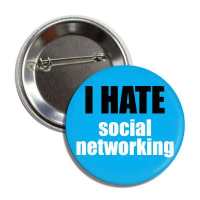 i hate social networking button