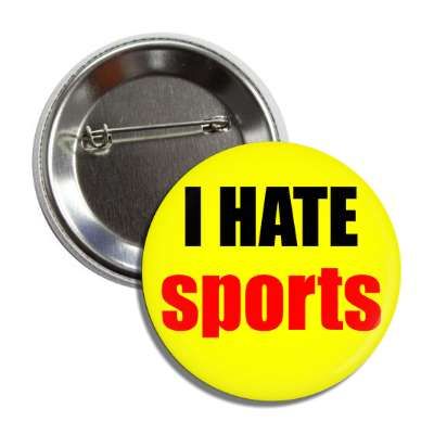 i hate sports button