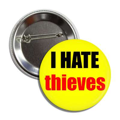 i hate thieves button