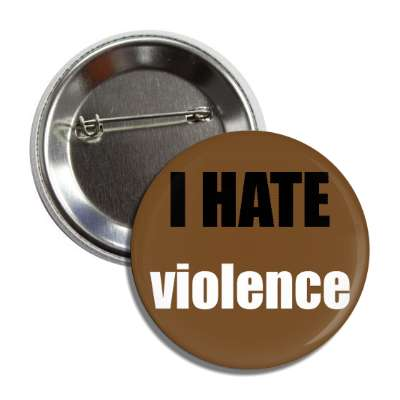 i hate violence button