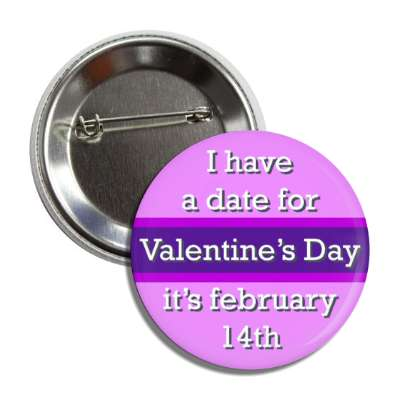 i have a date for valentines day its february 14th light magenta button