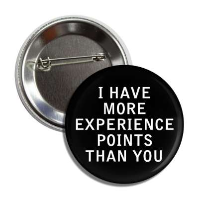 i have more experience points than you button
