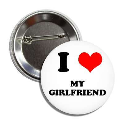 i heart my girlfriend button