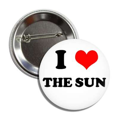 i heart the sun button