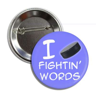 i hockey puck fighting words button