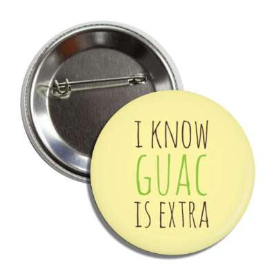 i know guac is extra button