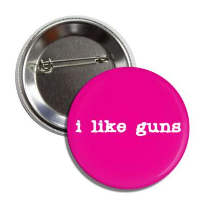 i like guns typewriter pink button