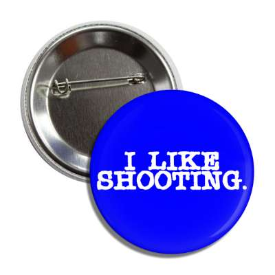 i like shooting white typewriter button
