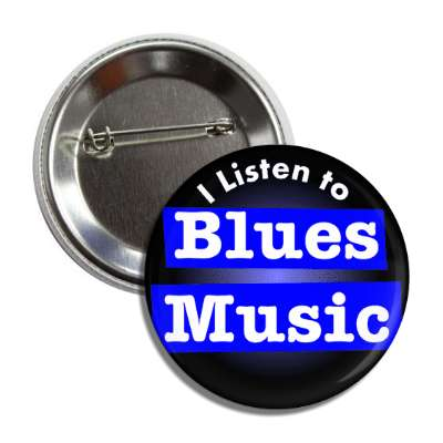 i listen to blues music button