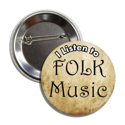 i listen to folk music button