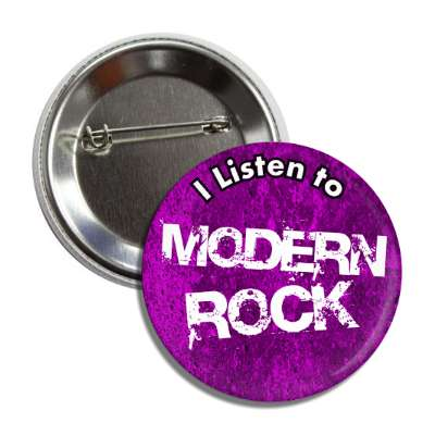 i listen to modern rock button