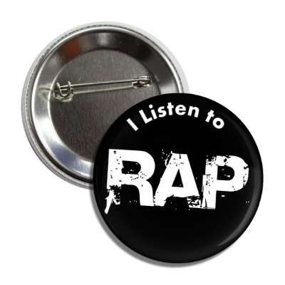 i listen to rap button